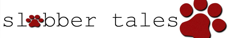 slobber tales