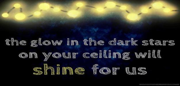 The glow in the dark stars on your ceiling