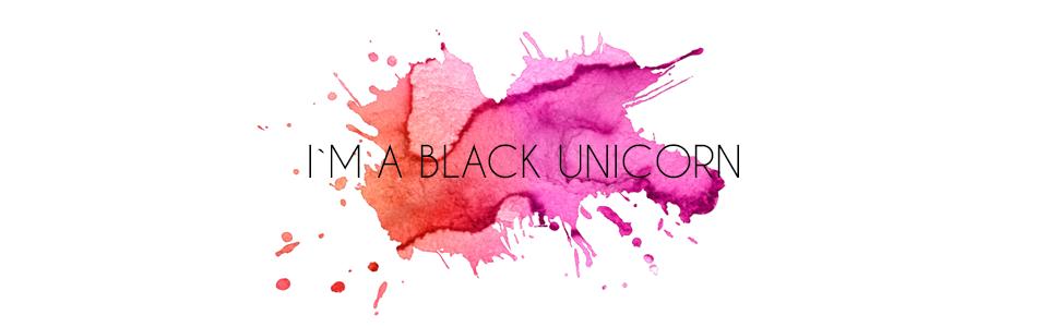 I'M A BLACK UNICORN