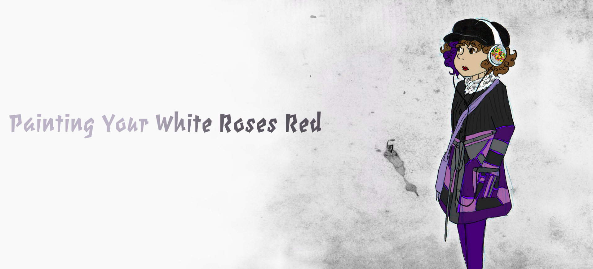 Painting Your White Roses Red