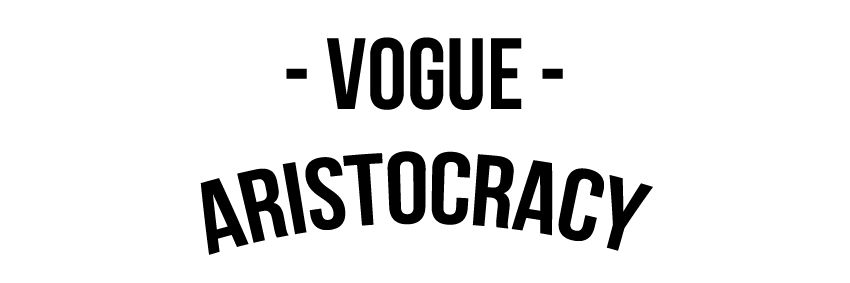 VOGUEARISTOCRACY