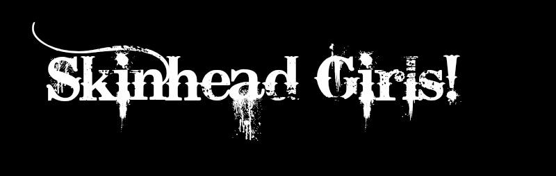 Skinhead Girls.