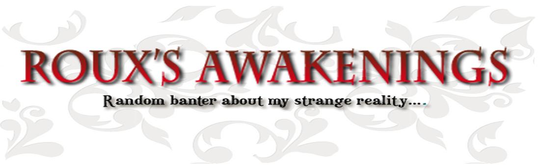 Roux's Awakenings