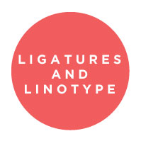 ligatures and linotype