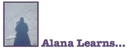 Alana Learns ...