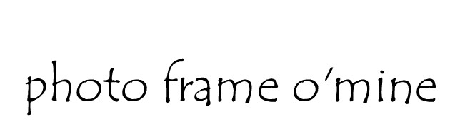 Photo Frame O' Mine
