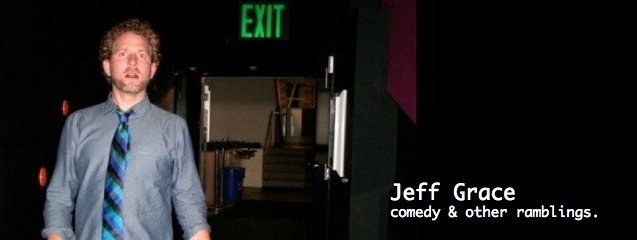 Jeff Grace comedy & other ramblings