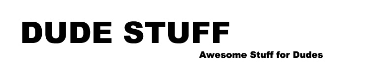 Dudestuff, stuff for Dudes