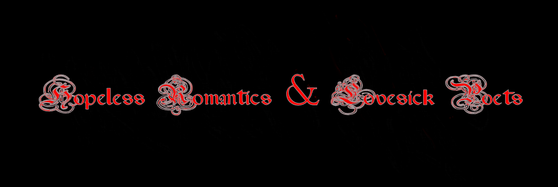 Hopeless Romantics and Lovesick Poets