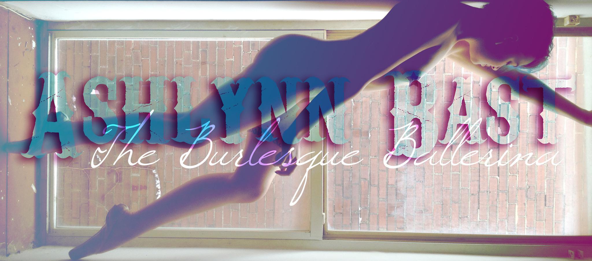 Ashlynn Bast: The Burlesque Ballerina