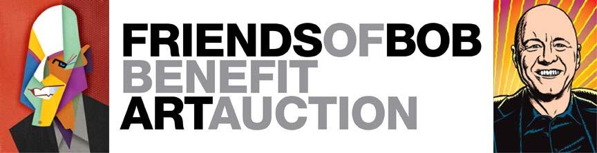 Friends of Bob Benefit Art Auction