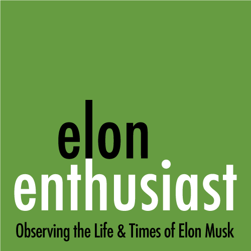 Elon Enthusiast: The Life and Times of Elon Musk