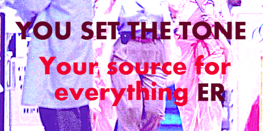 You Set the Tone - Your source for everything ER