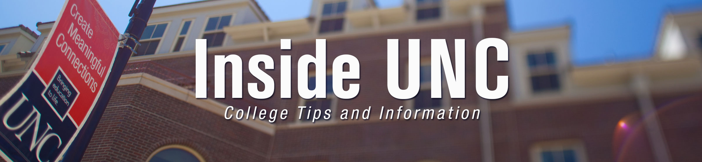 INSIDE UNC: College Tips and Information