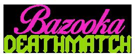 Bazooka Deatmatch