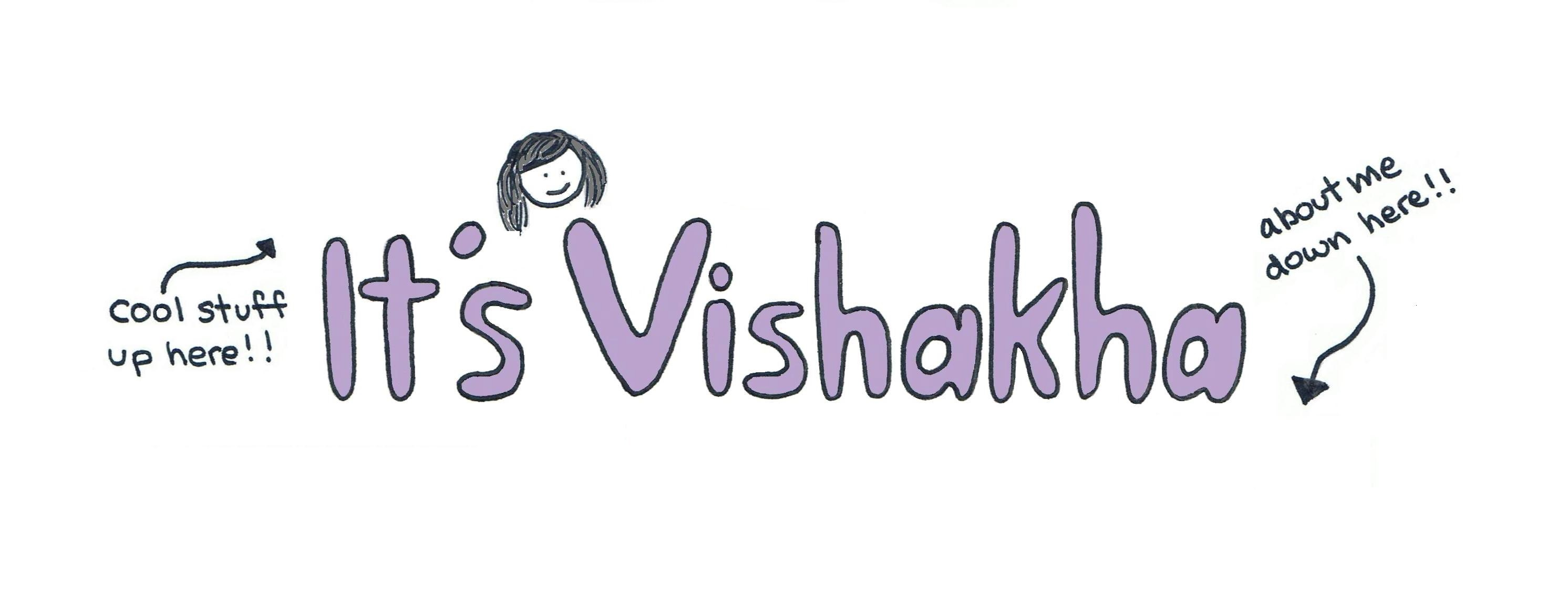 It's Vishakha