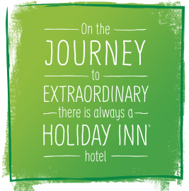 On the Journey to Extraordinary there's always a Holiday Inn® Hotel