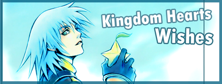 Kingdom Hearts Wishes ~