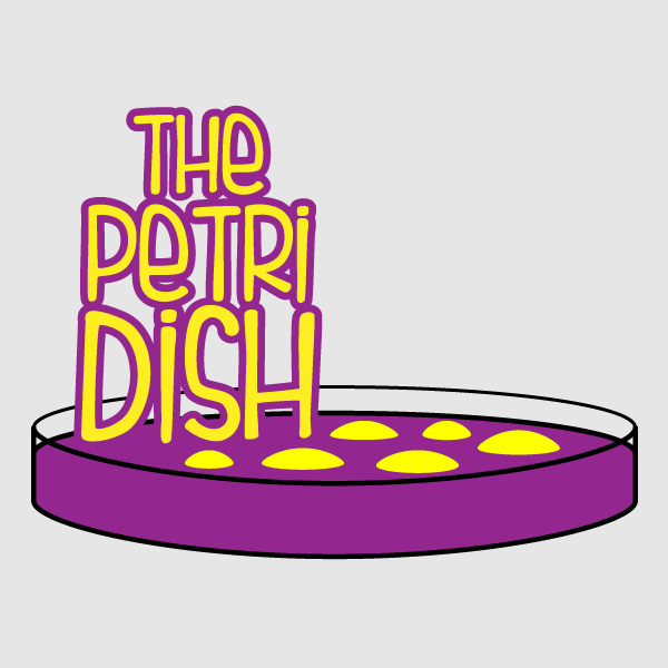 The Petri Dish Podcast