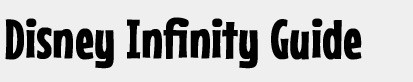 Disney Infinity Guide