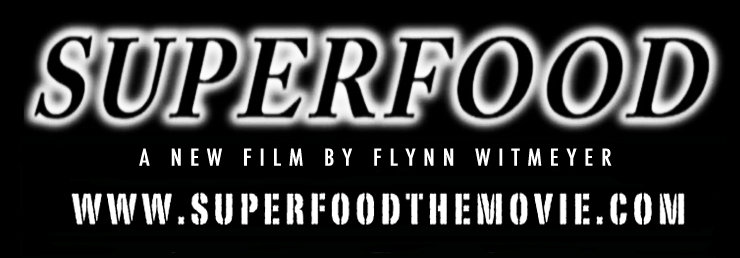 SUPERFOOD: A New Film by Flynn Witmeyer