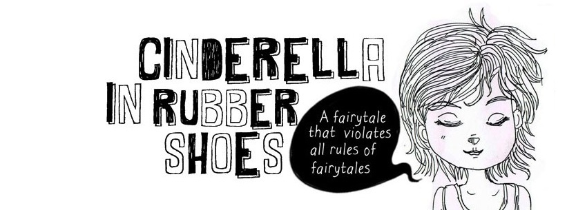 Cinderella in Rubber Shoes