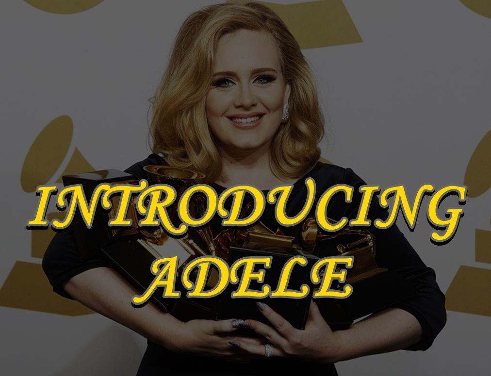 INTRODUCING ADELE