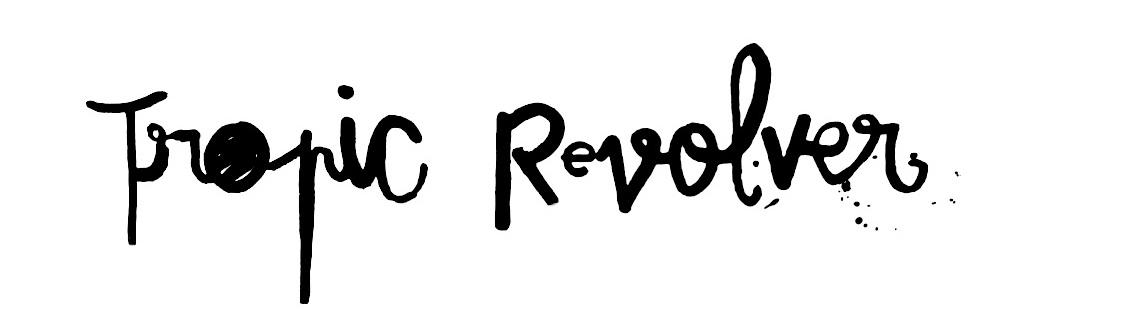 Tropic Revolver