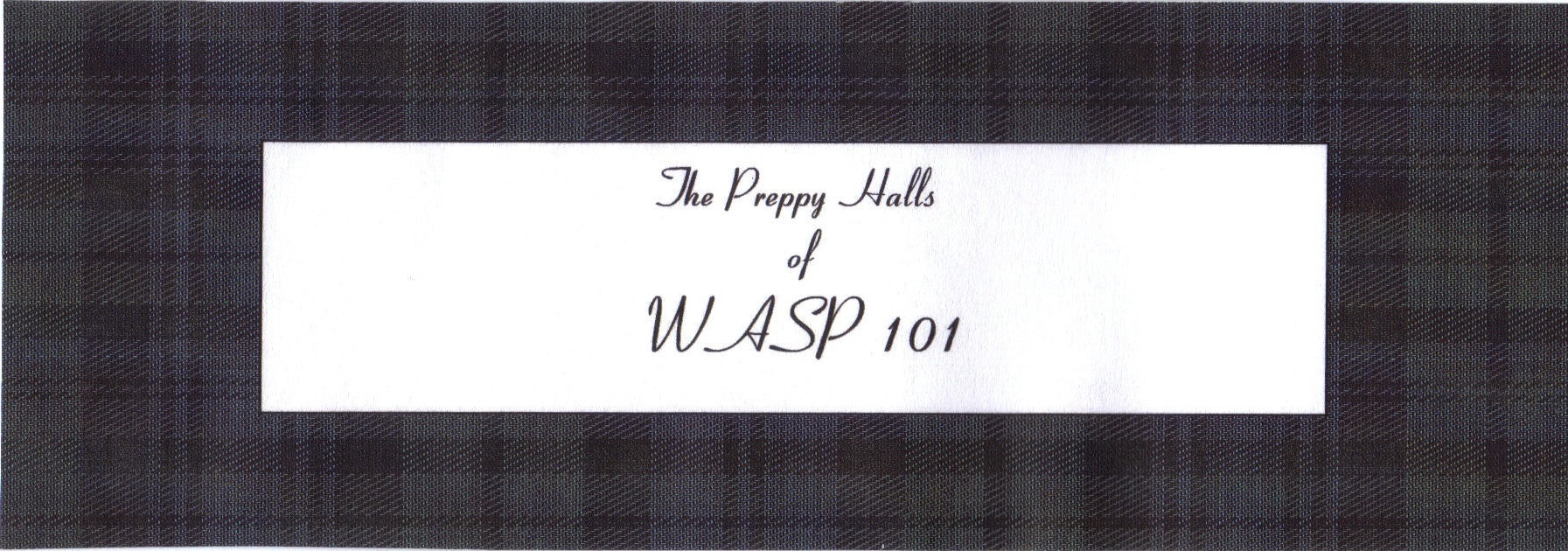 The Preppy Halls of WASP 101