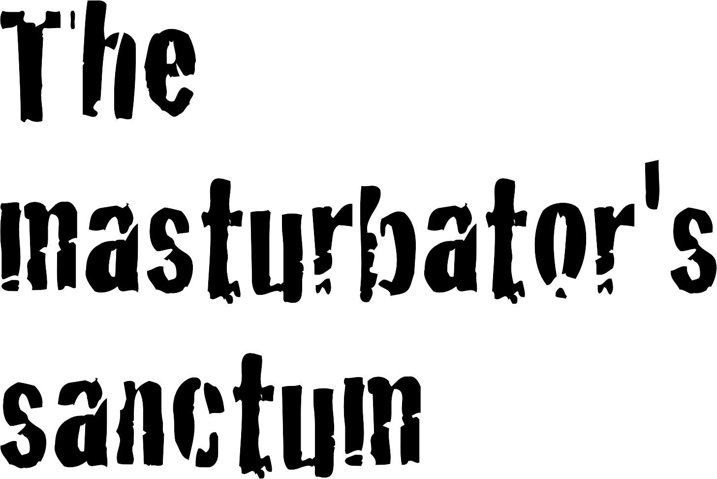 The Masturbators Sanctum