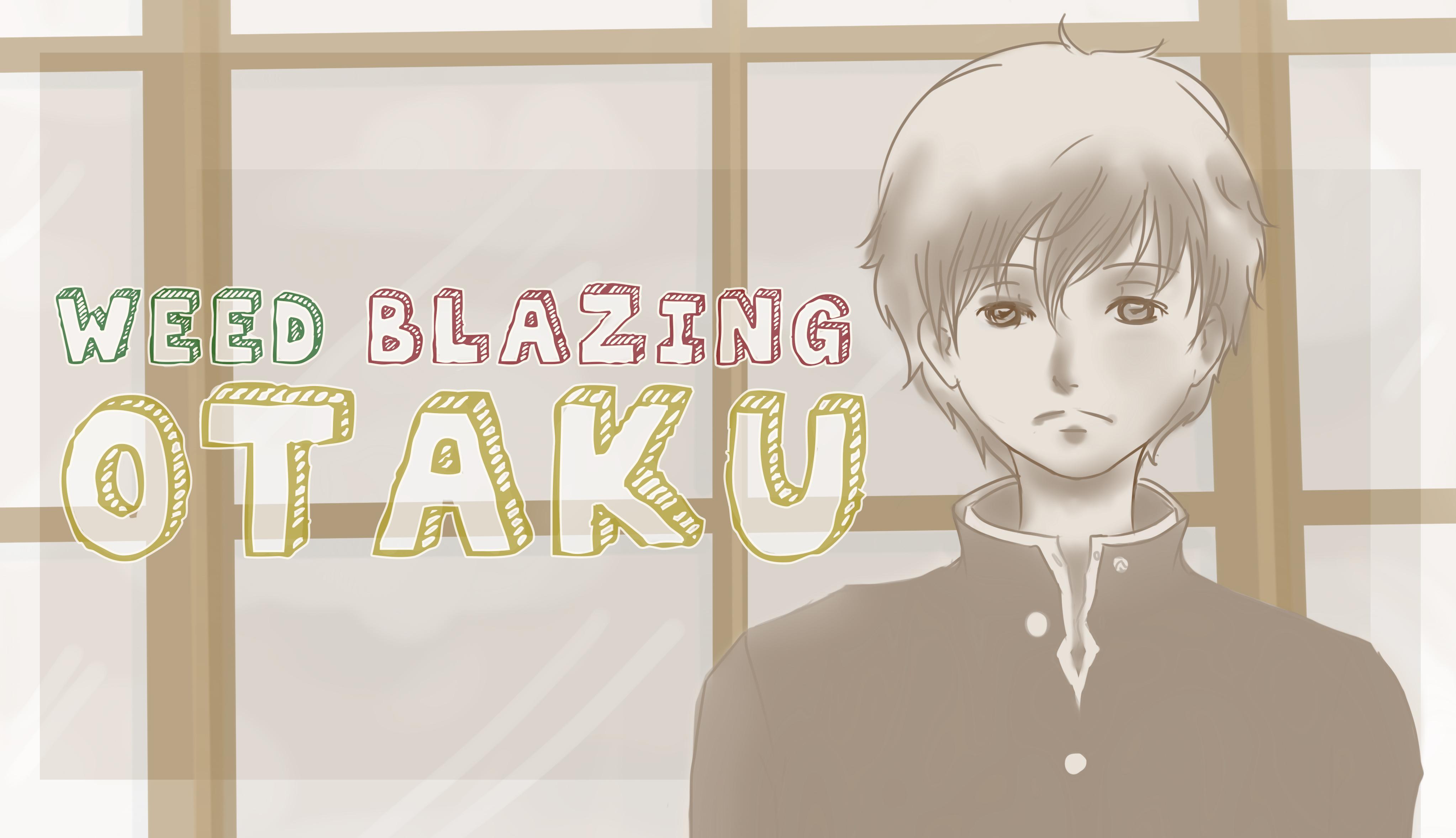 Weed Blazing Otaku