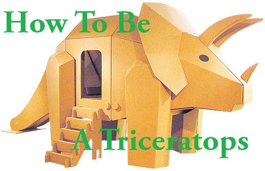How To Be A Triceratops
