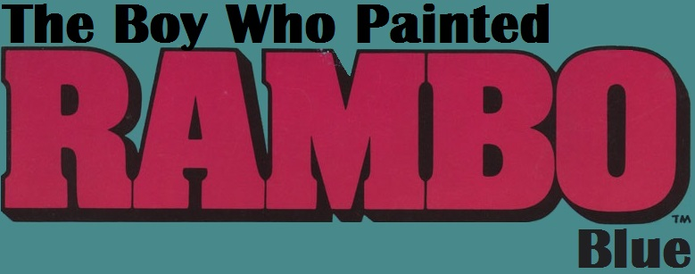 The Boy Who Painted Rambo Blue