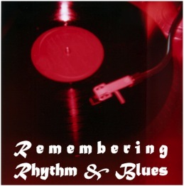 Remembering Rhythm & Blues