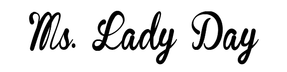 Ms. Lady Day