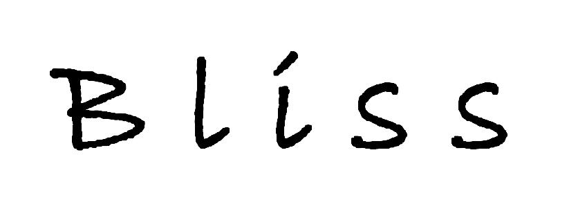 b l i s s !