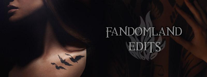 Fandomland Edits