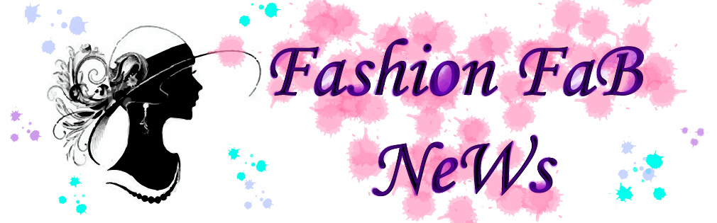 FASHION FAB NEWS