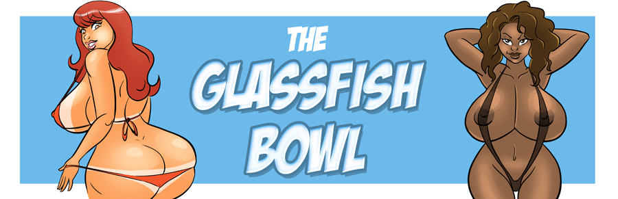 The Glassfish Bowl