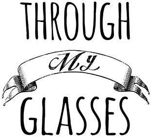 THROUGH MY GLASSES