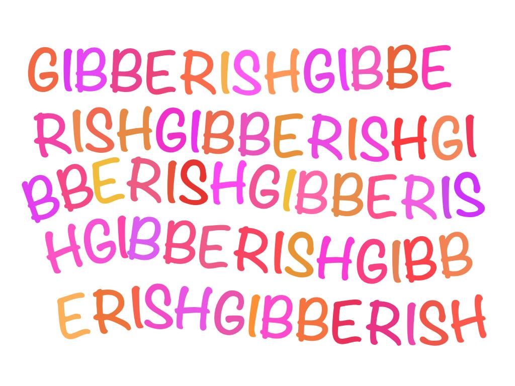How to write in gibberish
