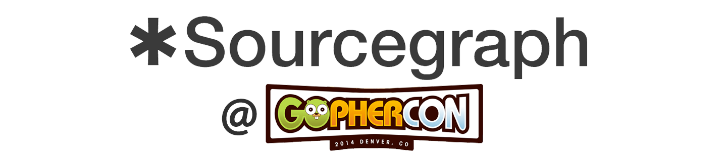 Sourcegraph @ GopherCon 2014