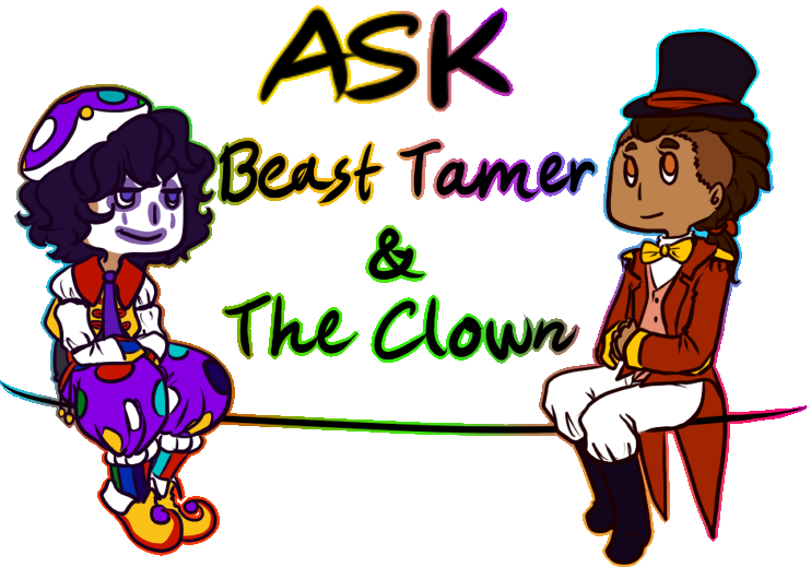 Ask Beast Tamer and The Clown