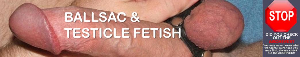 Ballsac & Testicle Fetish