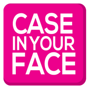 Case in your Face