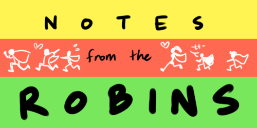 Notes from the Robins