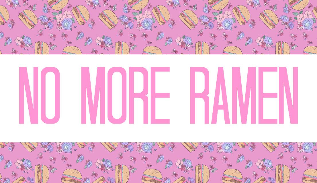 No More Ramen