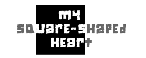 my square-shaped heart
