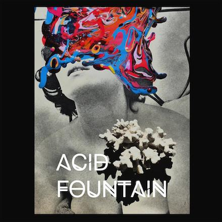 ACID FOUNTAIN