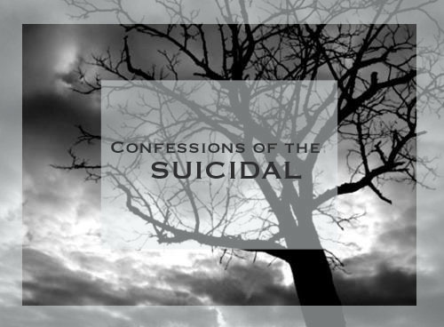 Confessions of the Suicidal